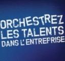 Orchestrer les talents dans l'entreprise