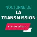 """Nocturne de la transmission """"et si on cédait ?"""""""
