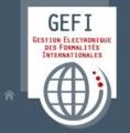 GEFI : une nouvelle plateforme de dématérialisation des formalités internationales